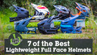 7 of the Best Lightweight Full Face Helmets | Vital MTB Roundup