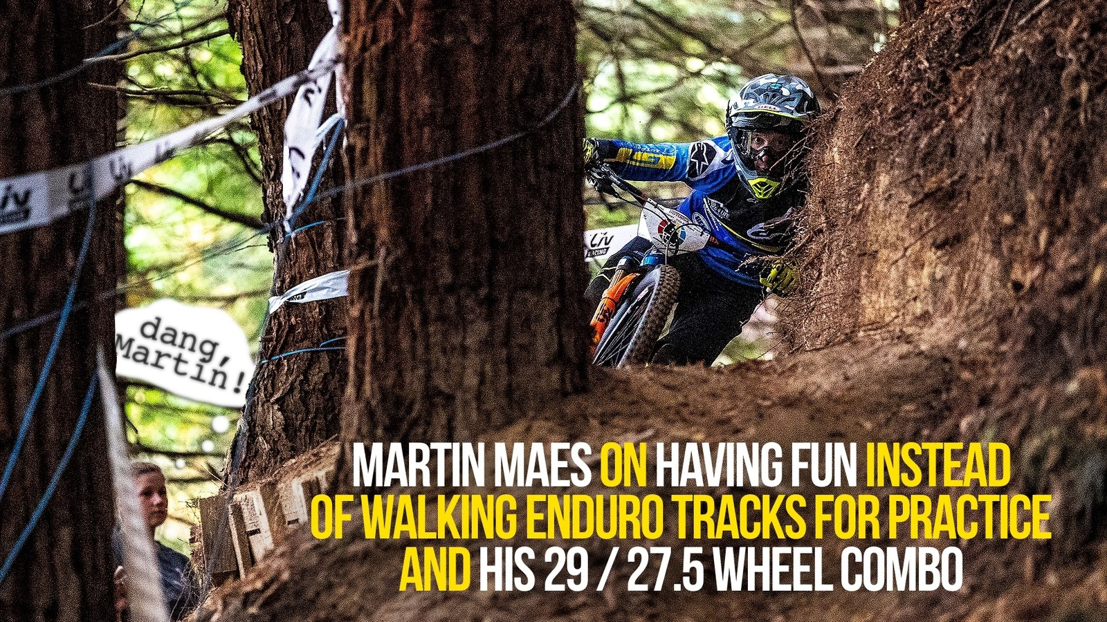 Martin Maes on Having Fun Instead of Walking Enduro Tracks for Practice and his 29 / 27.5 Wheel Combo