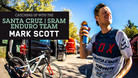 Catching up with the Santa Cruz | SRAM Enduro Team - Part 2: Mark Scott