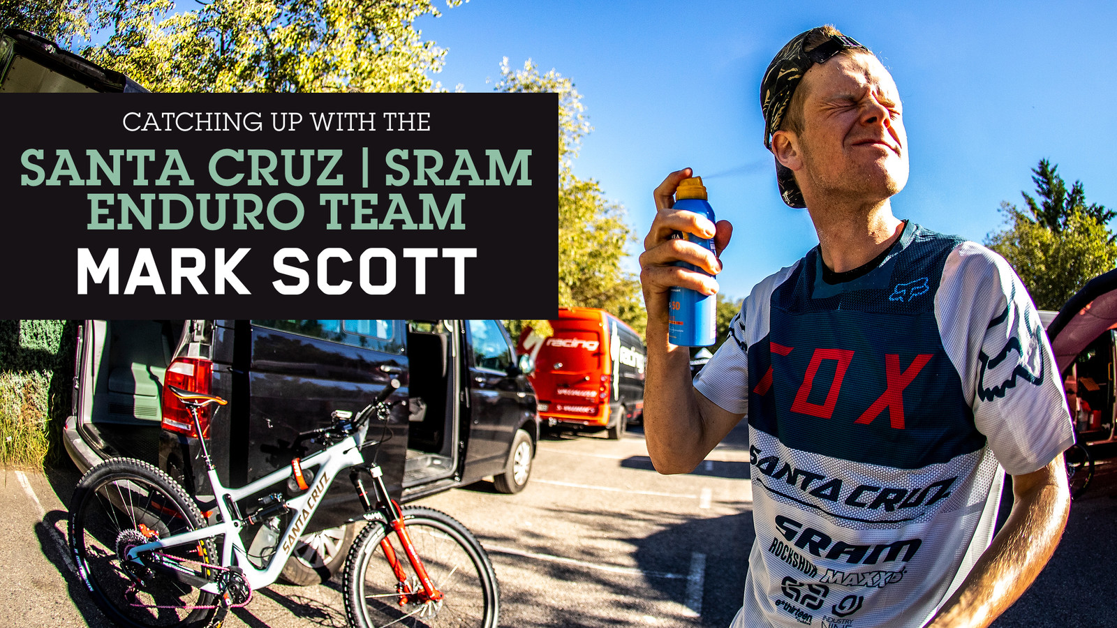 Catching up with the Santa Cruz | SRAM Enduro Team - Part 2: Mark Scott