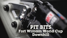 PIT BITS - Fort William World Cup Downhill