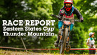 Race Report - Eastern States Cup #1, Thunder Mountain