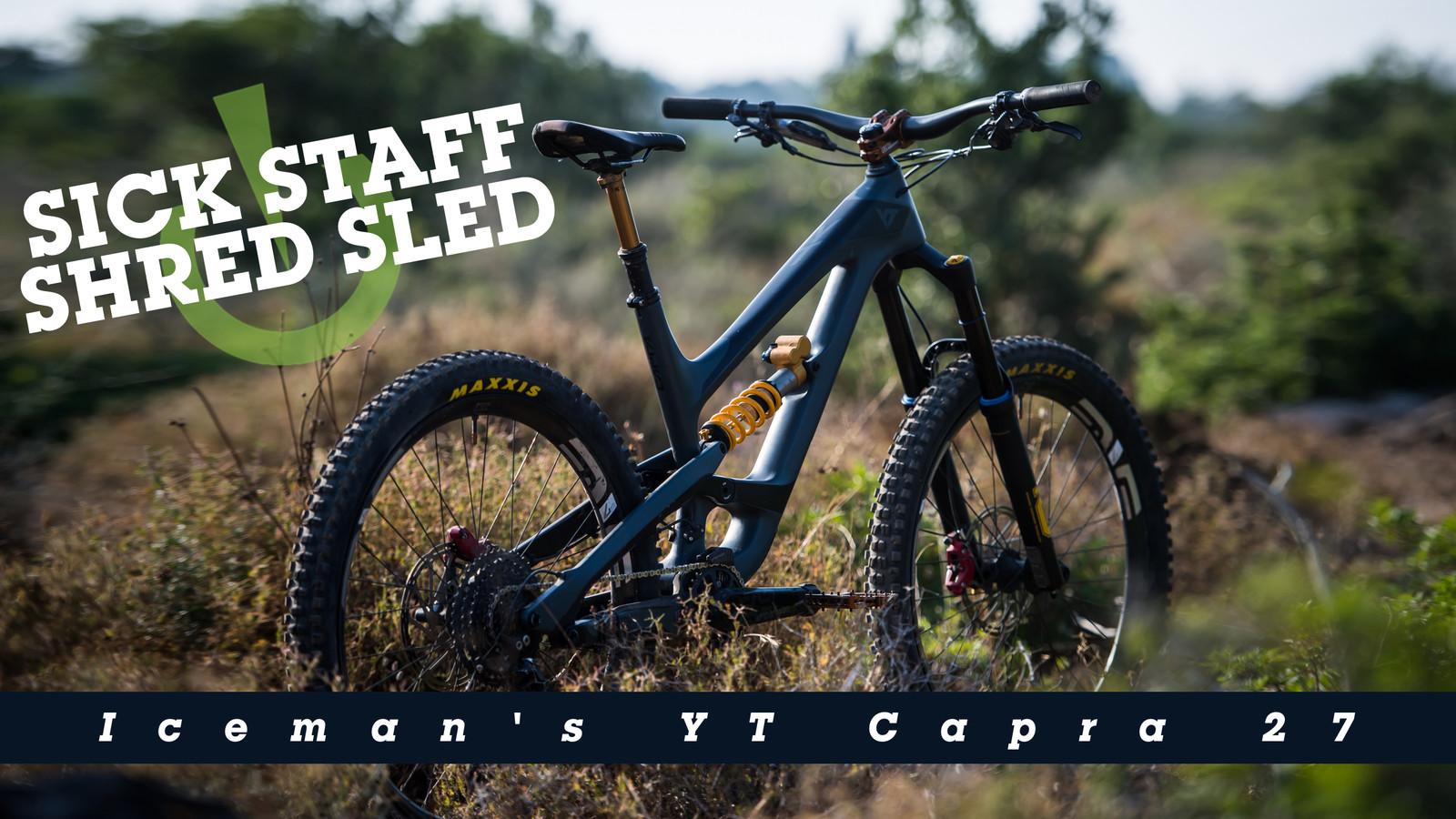Sick Staff Shred Sleds: Iceman's YT Capra 27