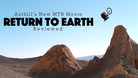 Return to Earth   A Mountain Bike Movie Review