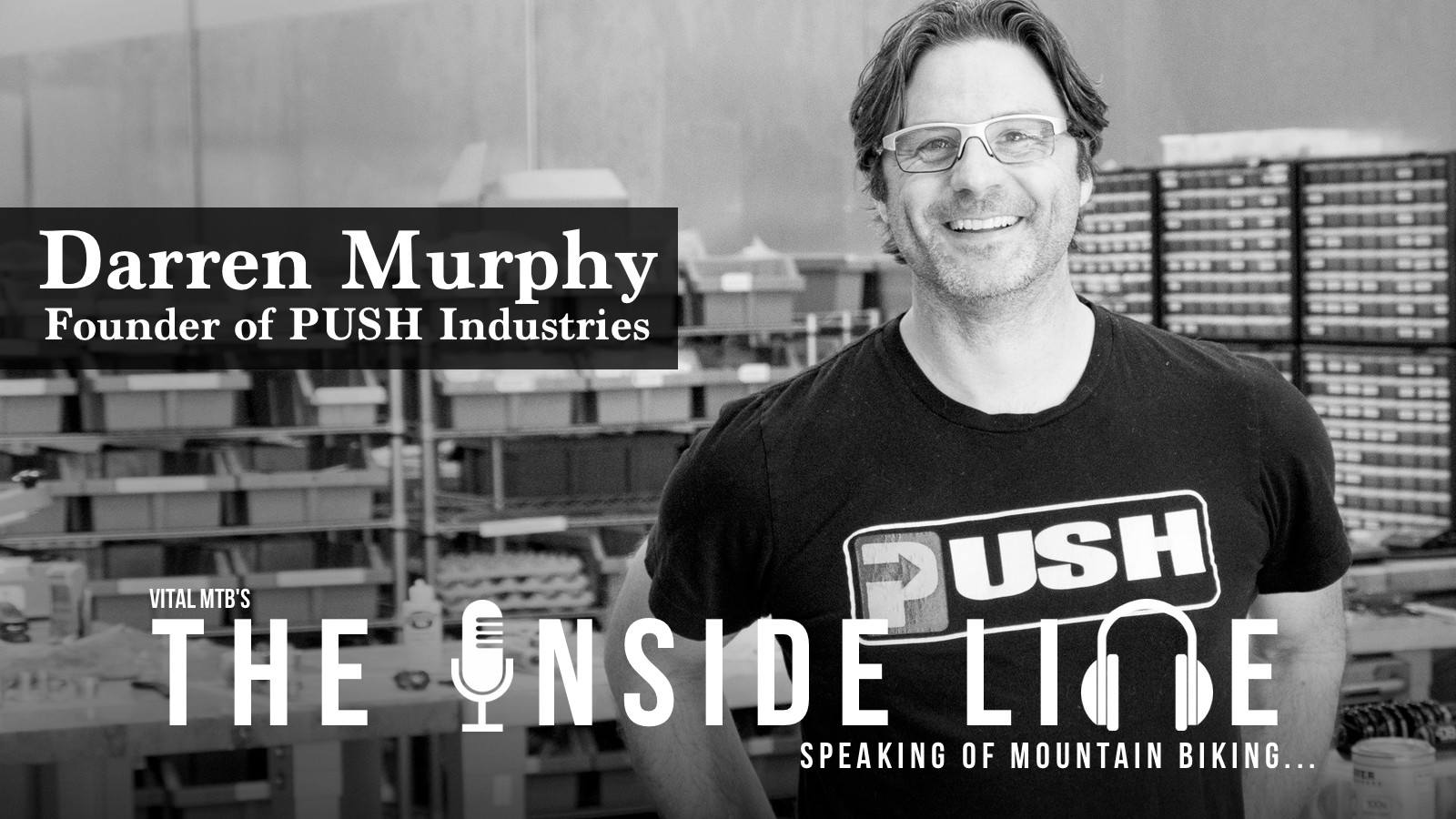 Darren Murphy of PUSH Industries - The Inside Line Podcast