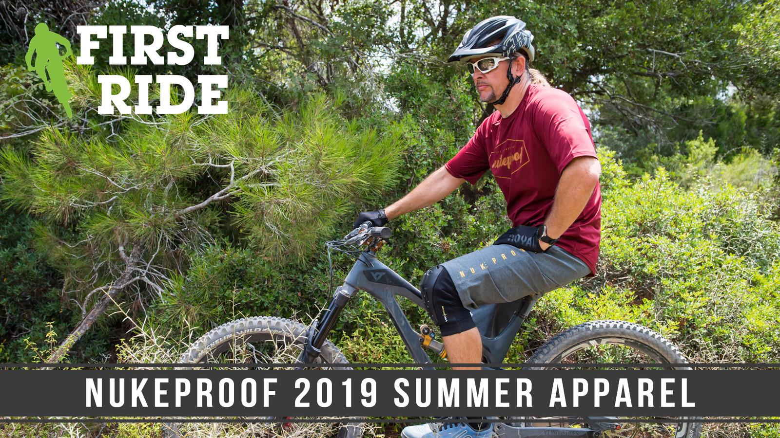 First Ride: Nukeproof 2019 Summer Apparel
