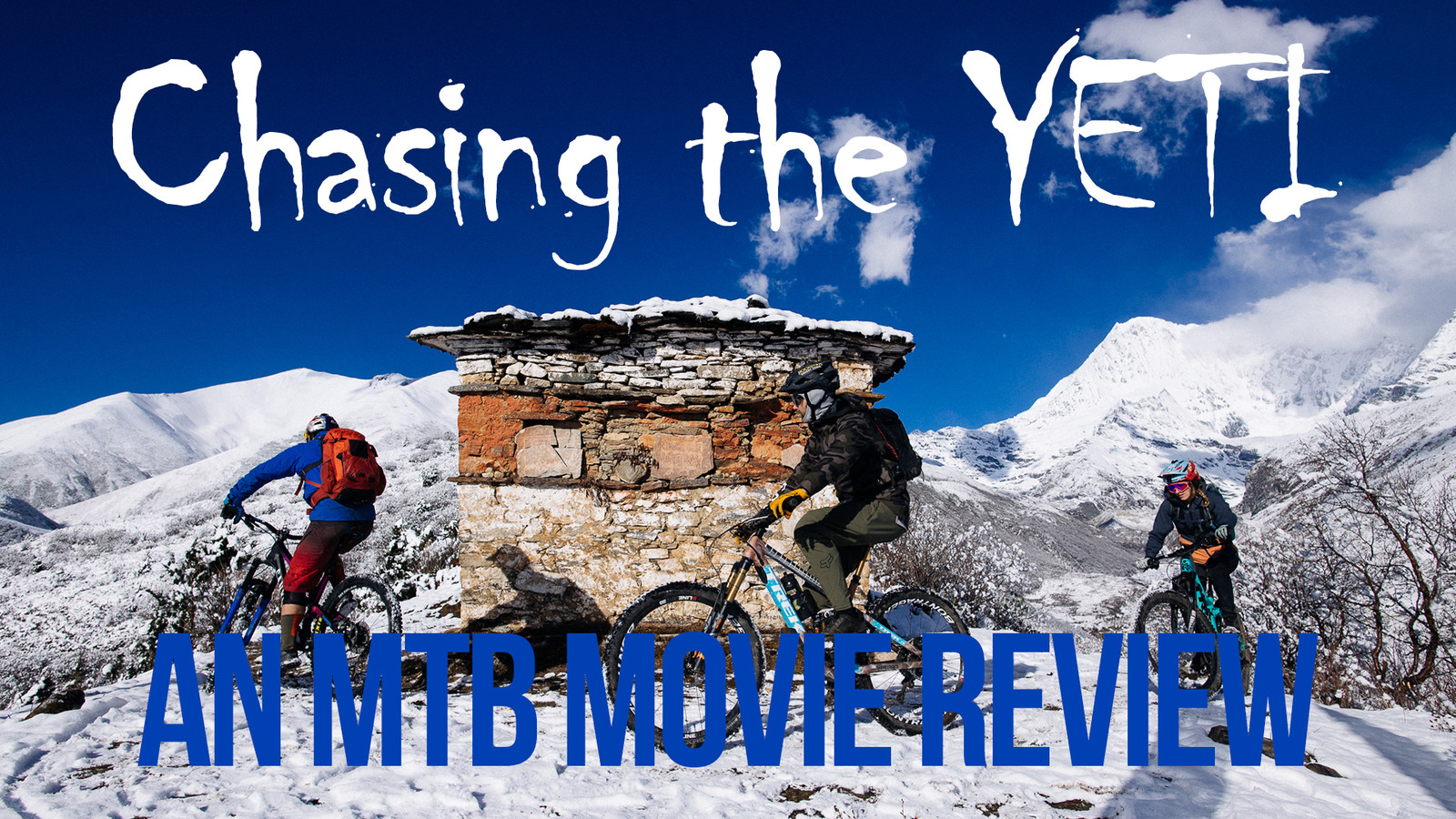 Chasing the Yeti - A Mountain Bike Movie Review