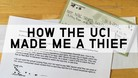 How the UCI Made Me a Thief