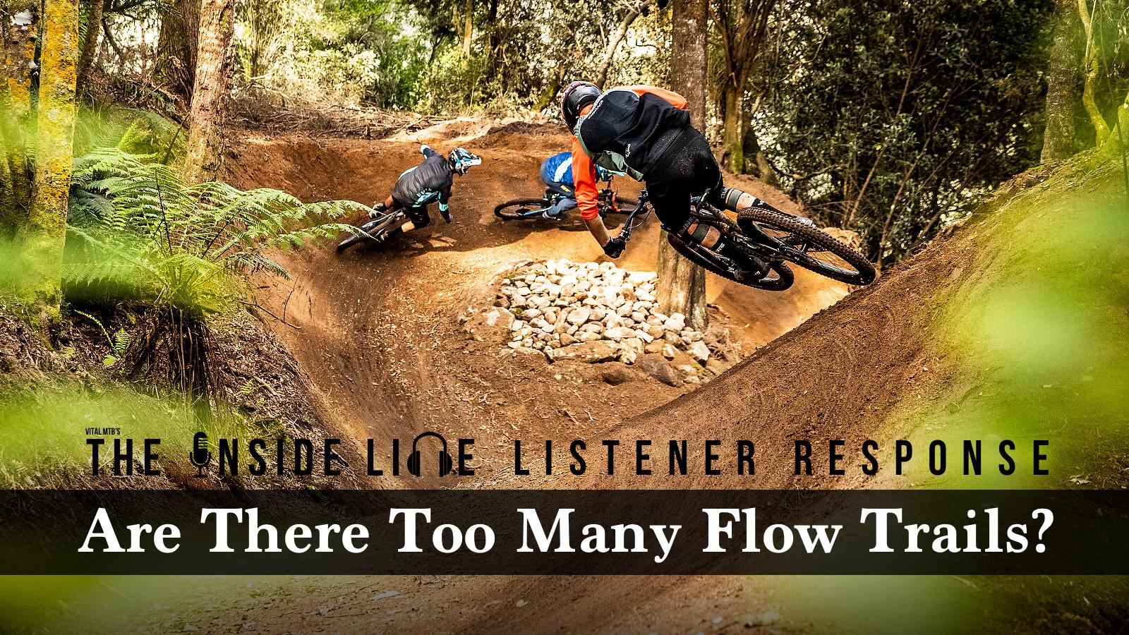 The Inside Line Listener Response - The Bermification of Mountain Biking?