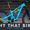 Why That Bike? | Yeti SB150