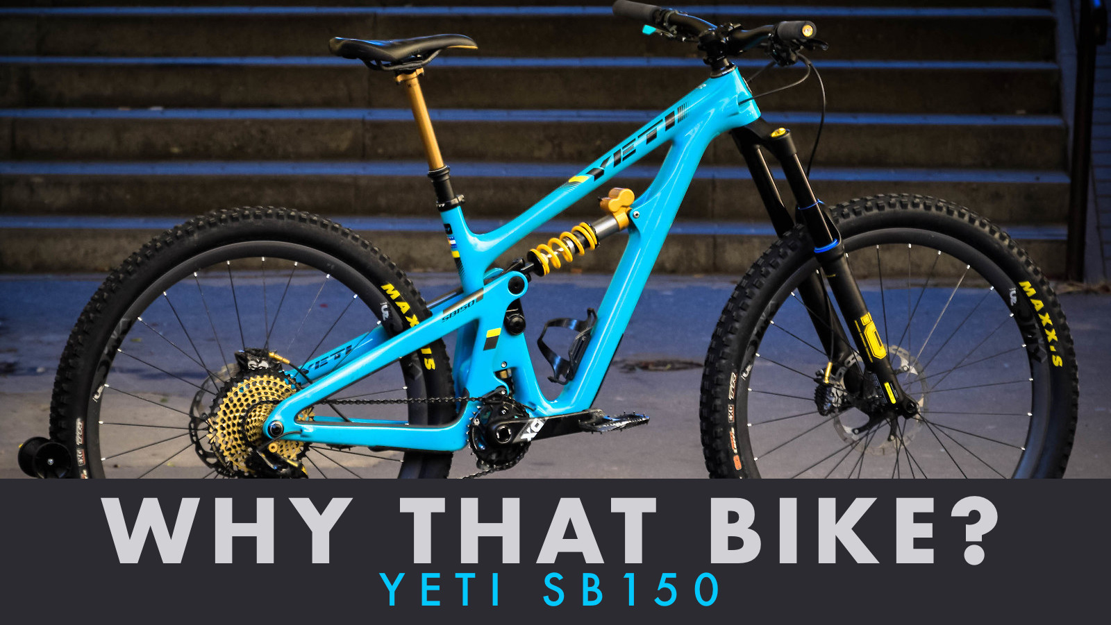 Why That Bike? | Yeti SB150