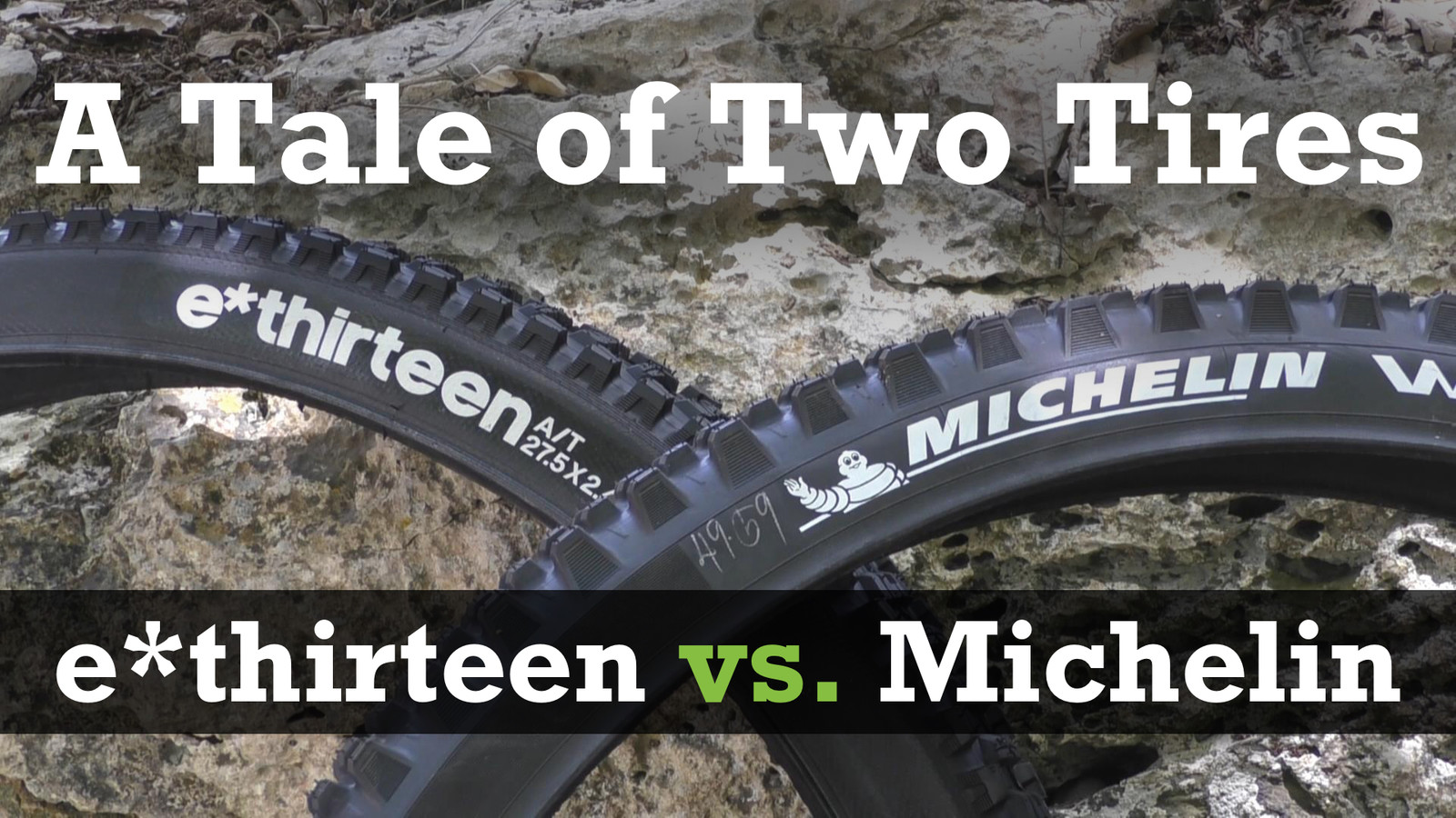 MTB Tire Test: Michelin Wild Enduro vs. e*thirteen LG1r EN MoPo