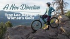 A New Direction: 2020 Troy Lee Designs Women's Gear