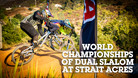 World Championships of Dual Slalom at Strait Acres