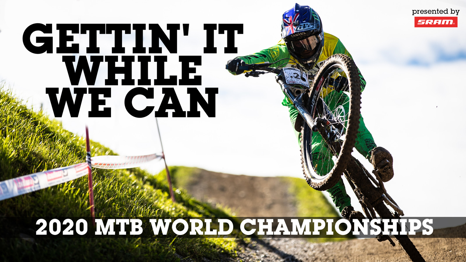 GETTIN' IT WHILE WE CAN - 2020 World Championships DH Action