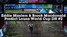 Eddie Masters AND Brook Macdonald Predict Lousa World Cup Downhill 2