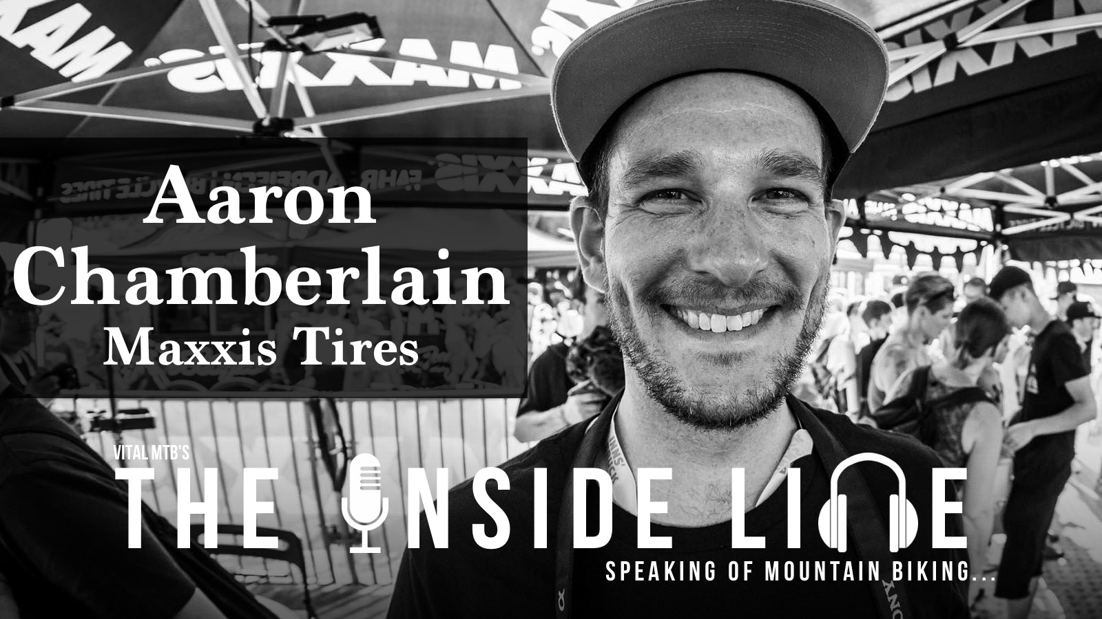 Maxxis Tires' Aaron Chamberlain - The Inside Line Podcast