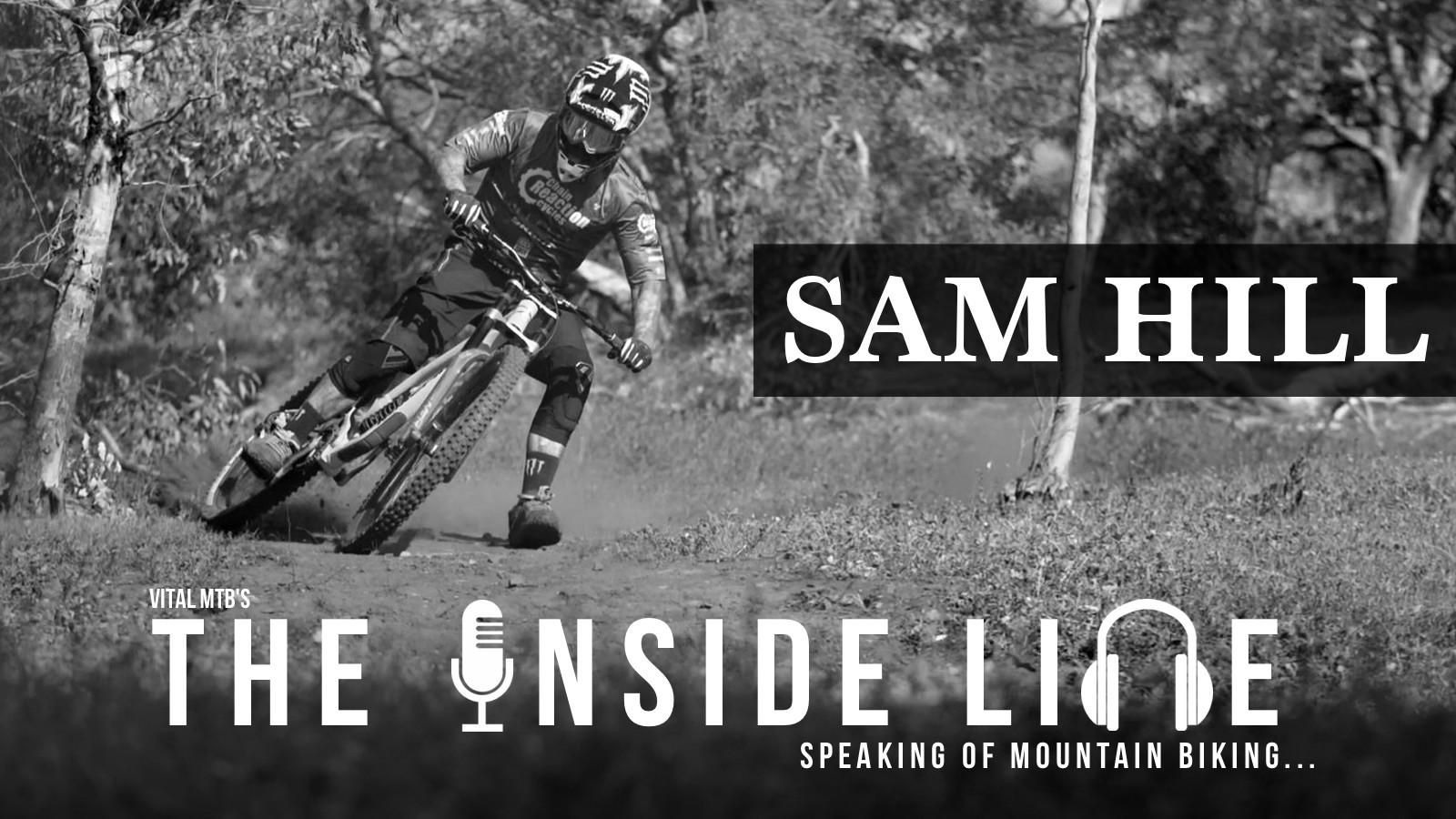 SAM HILL - The Inside Line Podcast