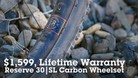 $1,599, Lifetime Warranty and Built For Modern Trail Riding - Reserve 30|SL Carbon Wheelset