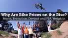 Why Are Bike Prices Going Up? And Up?