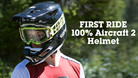 First Ride - 100% Launches New Aircraft 2 Full Face Helmet