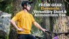 Fresh Gear: Elevenate Versatility Short And Allmountain Tee Review