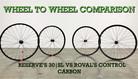 Wheel To Wheel Comparison - Reserve's 30|SL VS Roval's Control Carbon