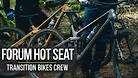 FORUM HOTSEAT - Transition Bikes Crew