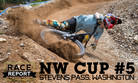 RACE REPORT - NW Cup Round 5, Stevens Pass Bike Park, WA