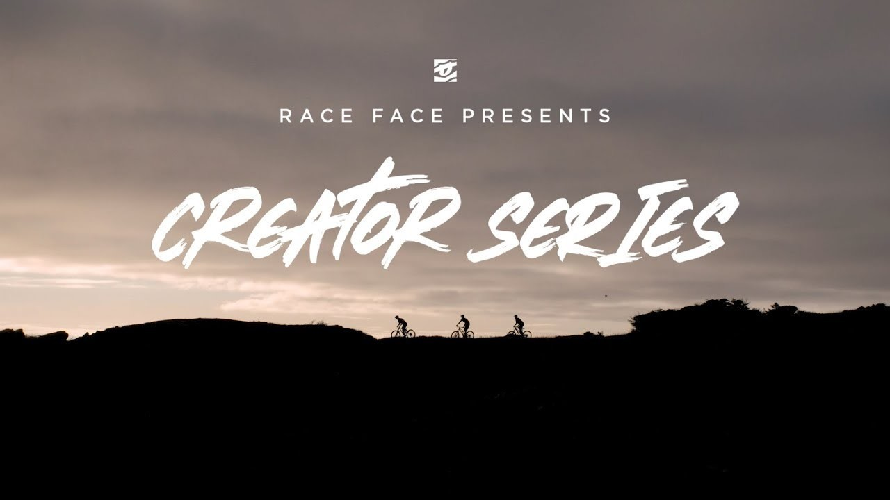 We Are in for a Treat - Race Face Drops the Creator Series Trailer and Schedule
