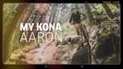 My Kona - Aaron Hogg
