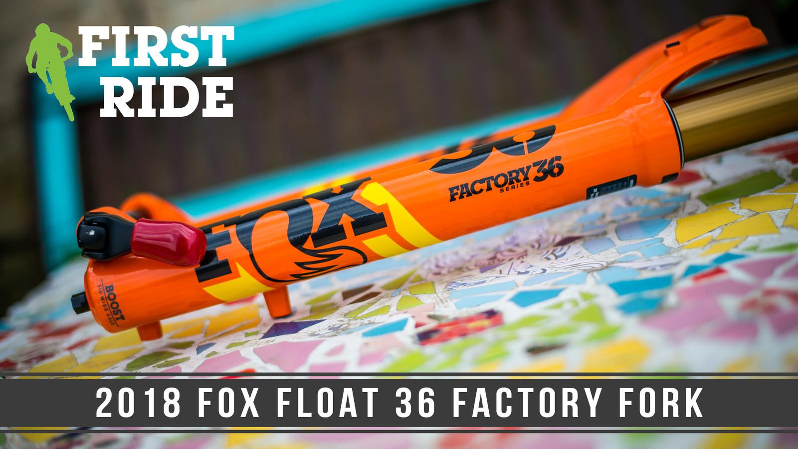FOX 36 Factory FLOAT 2018 Fork - Reviews, Comparisons, Specs