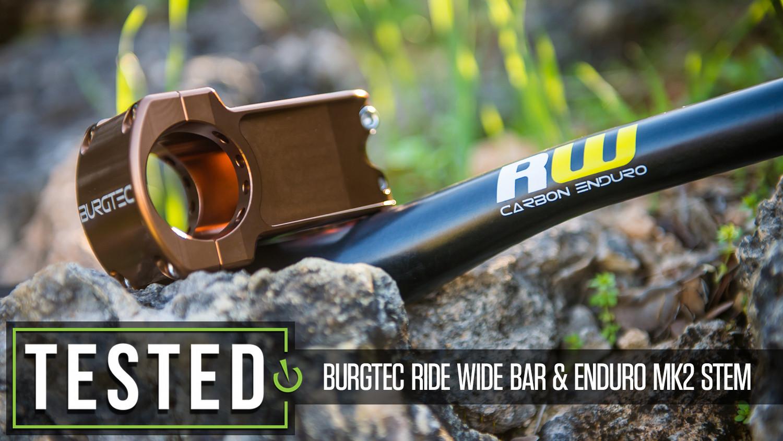 Tested: Burgtec Ride Wide Enduro Bar and Enduro MK2 Stem