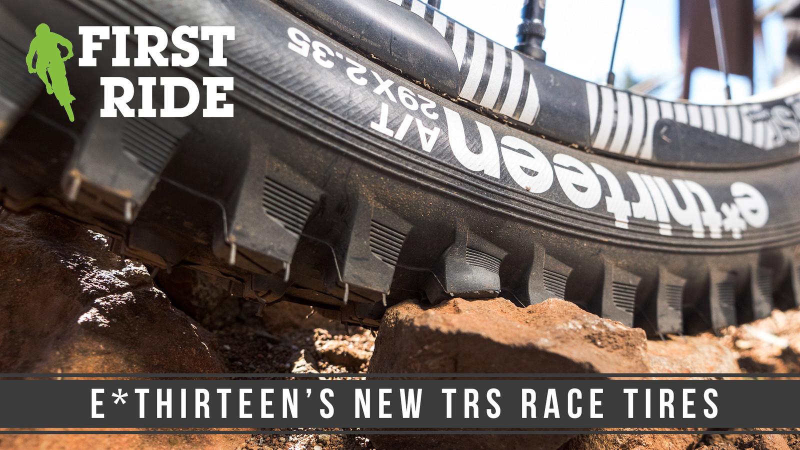 First Look, First Ride: e*thirteen's Reinforced Tires