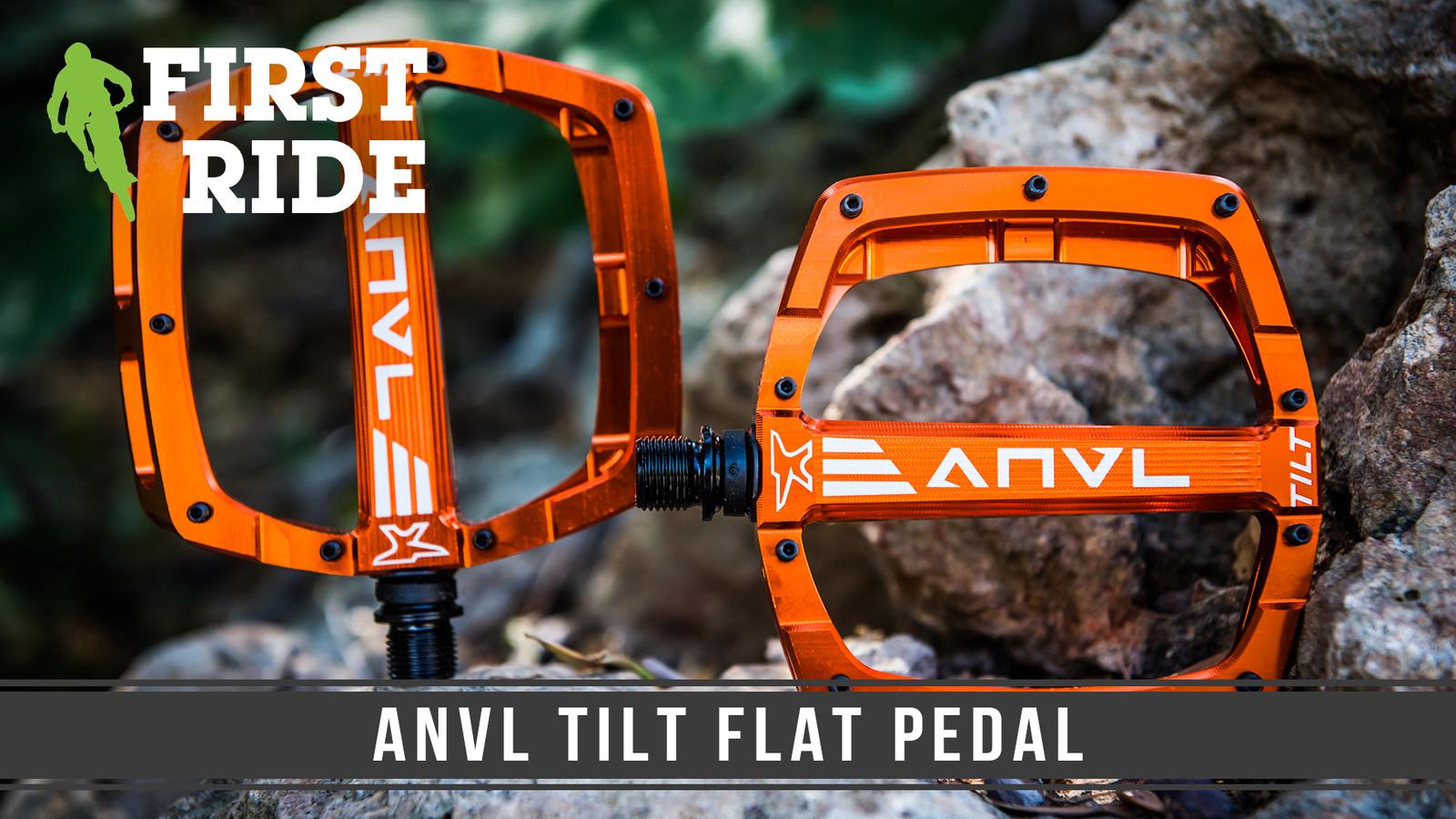 First Ride: ANVL Tilt Flat Pedal