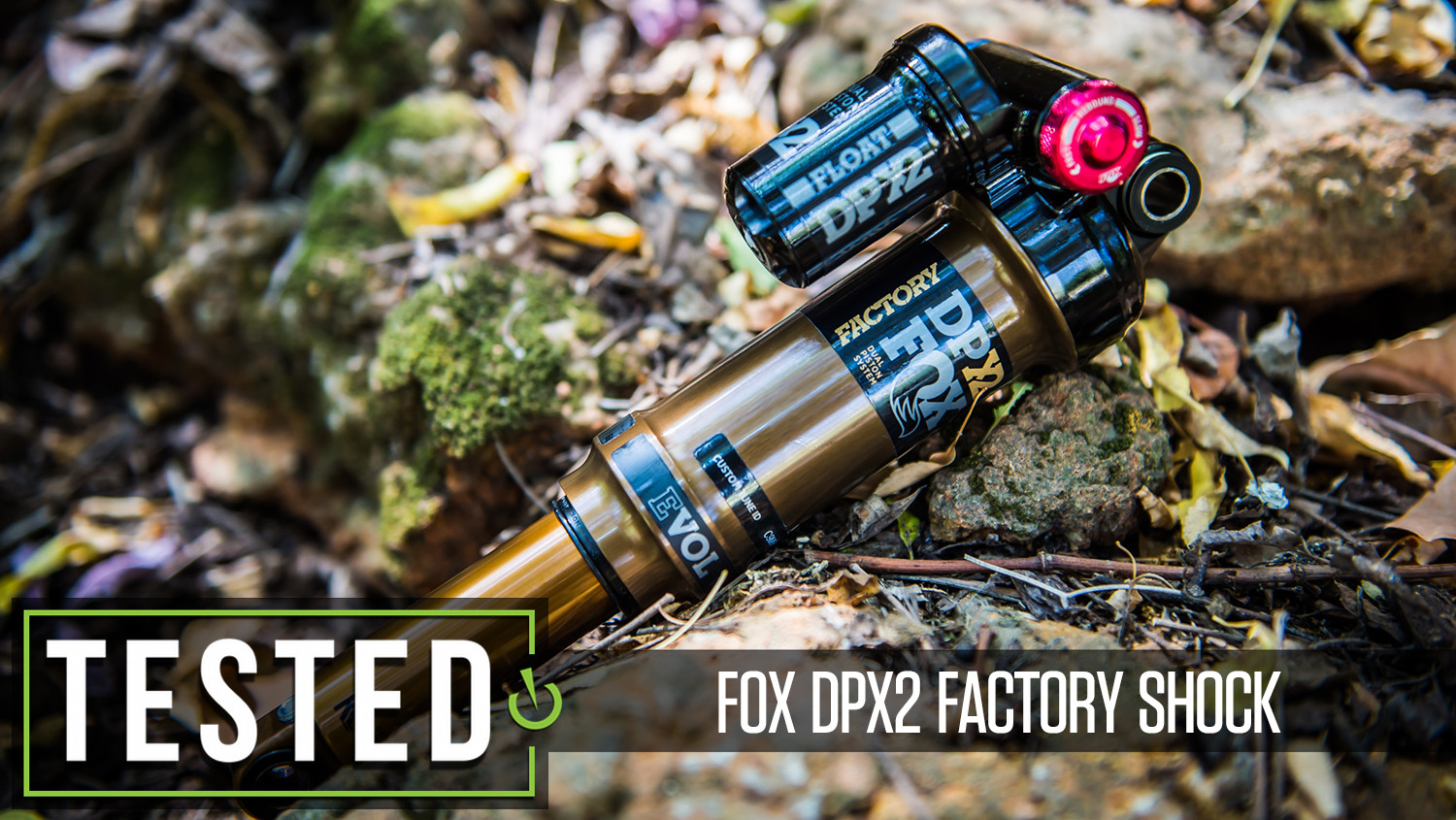 Tested: FOX DPX2 Factory Shock