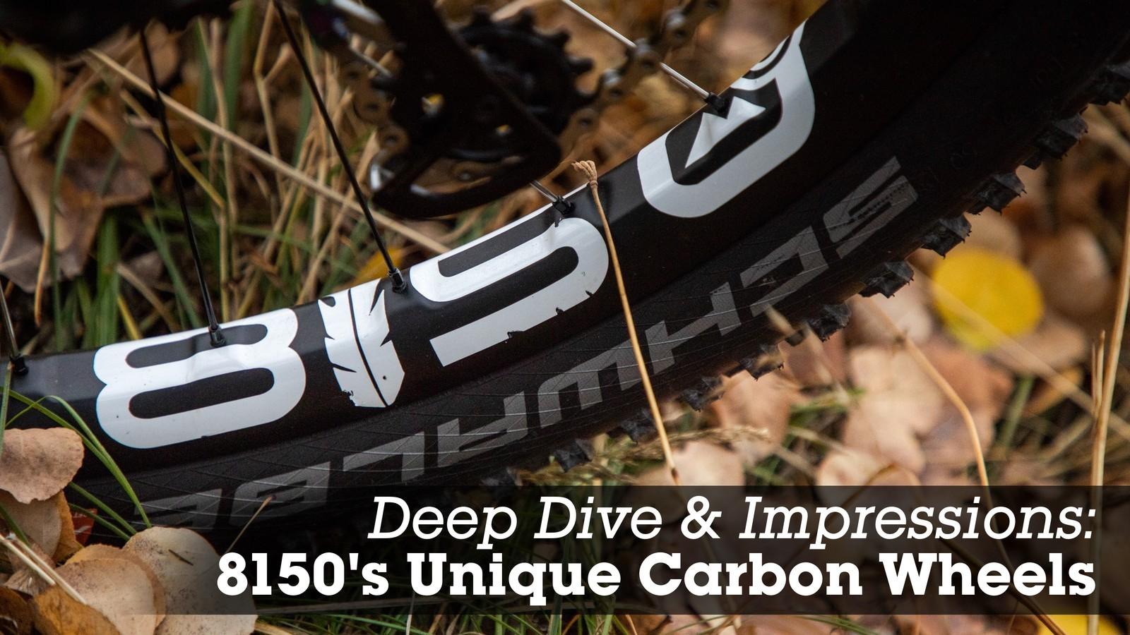 Deep Dive and Impressions: 8150's Unique Carbon Wheels