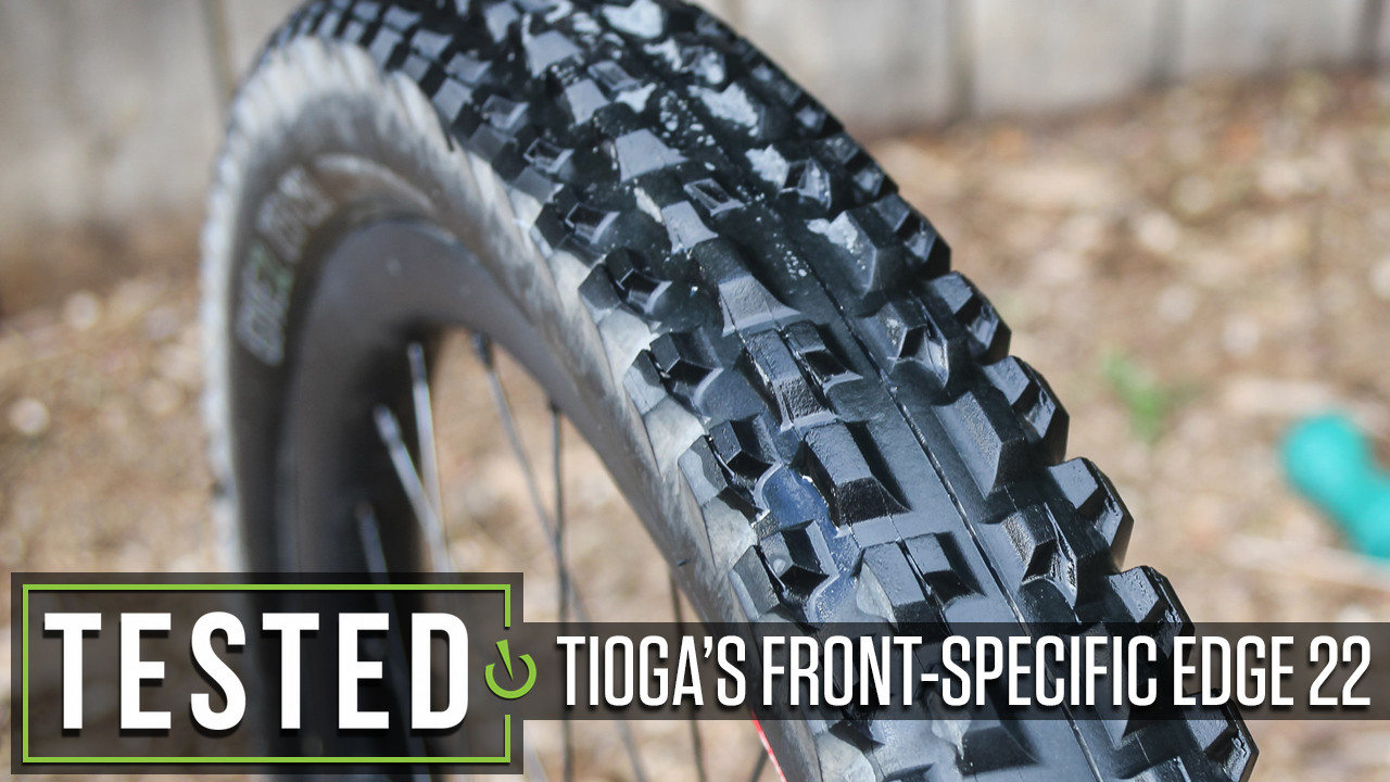 Tested: Tioga's Front-Specific Edge 22 Tire