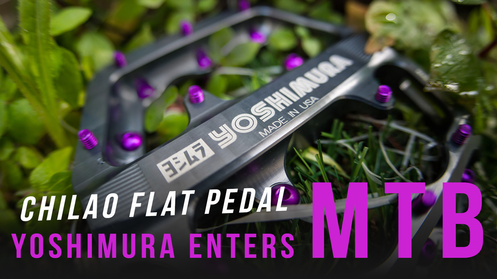 Yoshimura Enters MTB with the Chilao Flat Pedal