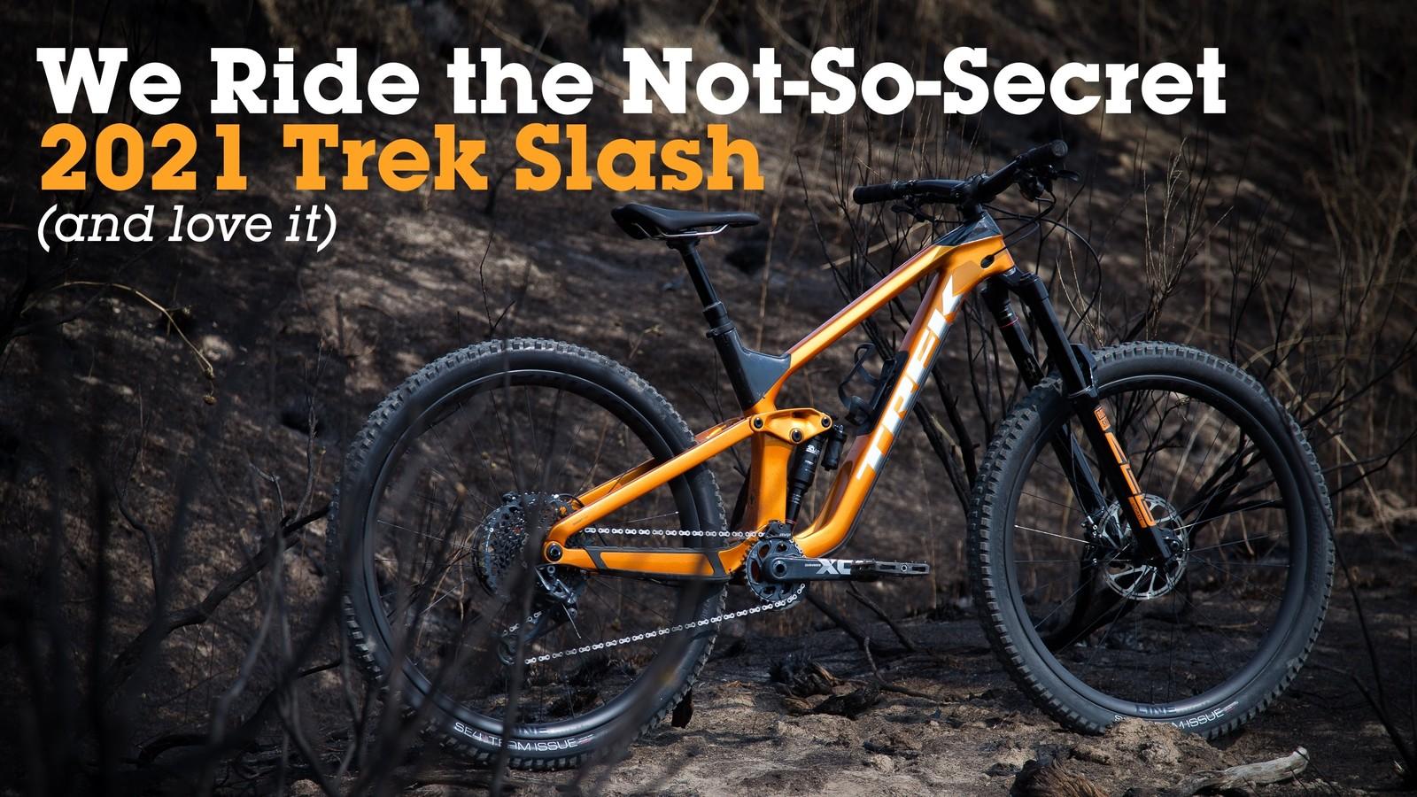 We Ride the Not-So-Secret 2021 Trek Slash (and love it)