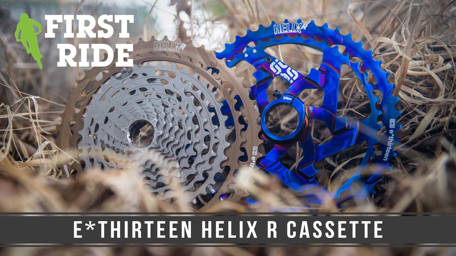 First Ride: E*thirteen Helix R Cassette – More Range, Less Weight