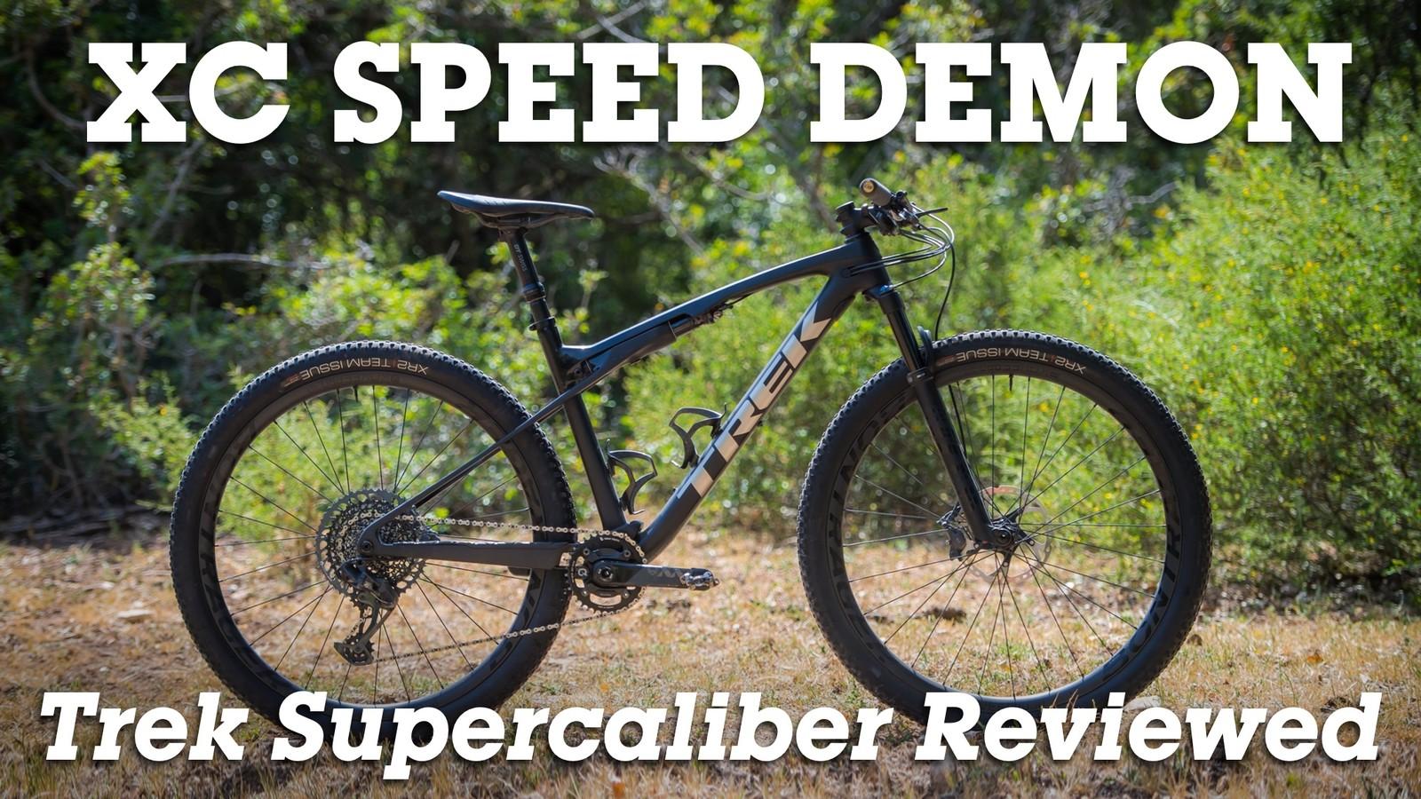 XC Speed Demon: Trek Supercaliber Review