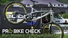Prototype Bulls DH Bike Check with Wyn Masters
