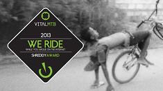 2013 Vital MTB Shreddy Awards - <i>We Ride While You Argue on the Internet</i> Winner