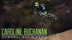 VIDEO: Caroline Buchanan, Downhill Bike Blazing
