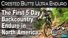 Crested Butte Ultra Enduro: 5 Days of Racing in the Birthplace of Mountain Biking