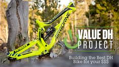 Value DH Project: Building the Best Downhill Bike For Your $$$