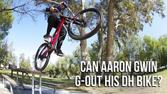 Can Aaron Gwin G-Out His DH Bike?