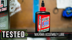 Tested: Maxima Assembly Lube