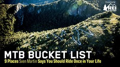 MTB Bucket List - 9 Places Sven Martin Says You Should Ride Once in Your Life